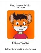 Felicino Topolino - Ciao, io sono Felicino Topolino