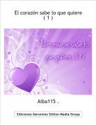 Alba115 . - El corazón sabe lo que quiere ( 1 )