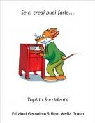 Topilia Sorridente - Se ci credi puoi farlo...