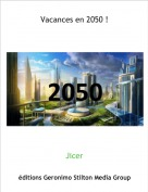 Jicer - Vacances en 2050 !