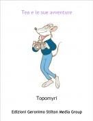 Topomyri - Tea e le sue avventure