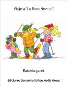 RatoMargaret - Viaje a ''La Rana Nevada''