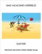GUAY500 - UNAS VACACIONES HORRIBLES