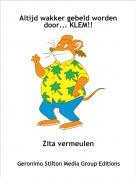 Zita vermeulen - Altijd wakker gebeld worden door... KLEM!!