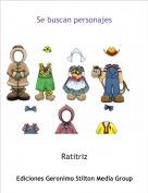 Ratitriz - Se buscan personajes
