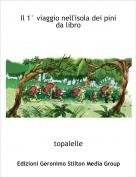 topalelle - Il 1° viaggio nell'isola dei pini da libro