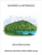 Alicia Rattvertida - SALVEMOS LA NATURALEZA