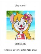 Barbara loli - ¡Soy nueva!