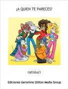 ratisluci - ¿A QUIEN TE PARECES?