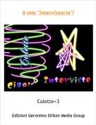 """Colette<3 - Il mio """"intervistario""""!"""