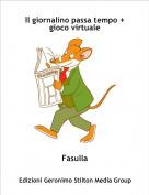 Fasulla - Il giornalino passa tempo + gioco virtuale