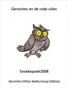 Snoekepoek2008 - Geronimo en de rode uilen