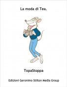 TopaStoppa - La moda di Tea.