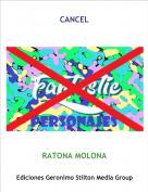 RATONA MOLONA - CANCEL