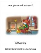 buffyserena - una giornata di autunno!