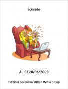 ALICE28/06/2009 - Scusate