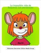 Machi - La imposible vida de Raquena: Los personajes
