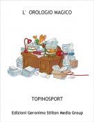 TOPINOSPORT - L'  OROLOGIO MAGICO