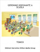 TOMICK - GERONIMO INSEGNANTE A SCUOLA