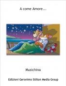 Musichina - A come Amore...