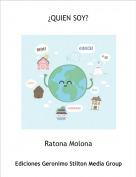 Ratona Molona - ¿QUIEN SOY?