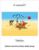 Topbijou - In vacanza!!!