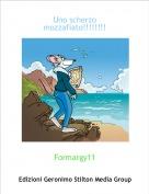 Formargy11 - Uno scherzo mozzafiato!!!!!!!!