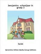 lucas - benjamins  schooljaar in groep 3