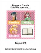 Topine BFF - Blogger's friendsEdizione speciale...