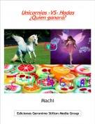 Machi - Unicornios -VS- Hadas¿Quien ganará?