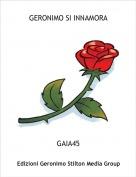 GAIA45 - GERONIMO SI INNAMORA
