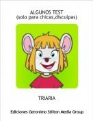 TRIARIA - ALGUNOS TEST(solo para chicas,disculpas)