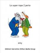 emy - Le super-tope 2 perte