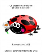 "Ratobailarina2008 - -Os presento a Puntitos--El club ""Celestino""-"