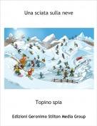 Topino spia - Una sciata sulla neve