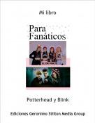 Potterhead y Blink - Mi libro