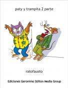ratofausto - paty y trampita 2 parte