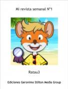 Ratau3 - Mi revista semanal Nº1