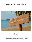 El ena - Mis Efectos Especiales 2