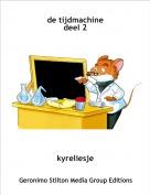 kyreliesje - de tijdmachinedeel 2
