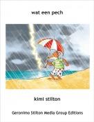 kimi stilton - wat een pech