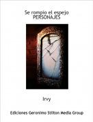 Irvy - Se rompio el espejoPERSONAJES