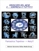 Fantastica Topolina---> Maty!!! - OROSCOPO DEL MESE E....SORPRESA X TUTTI!!!!