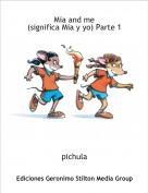 pichula - Mia and me(significa Mia y yo) Parte 1