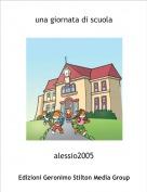 alessio2005 - una giornata di scuola