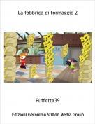 Puffetta39 - La fabbrica di formaggio 2