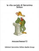 mousecheese13 - la vita sociale di Geronimo Stilton