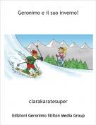 clarakaratesuper - Geronimo e il suo inverno!