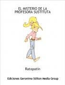 Ratopatín - EL MISTERIO DE LA PROFESORA SUSTITUTA