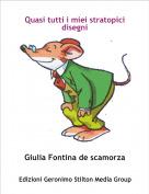 Giulia Fontina de scamorza - Quasi tutti i miei stratopici disegni